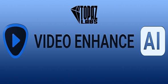 topaz video enhance ai最新版